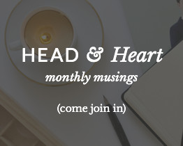 Head and Heart - monthly musings